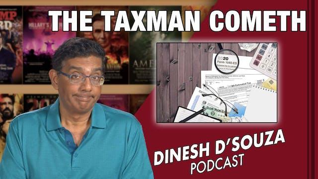 9/24/21 - THE TAXMAN COMETH - Ep. 182