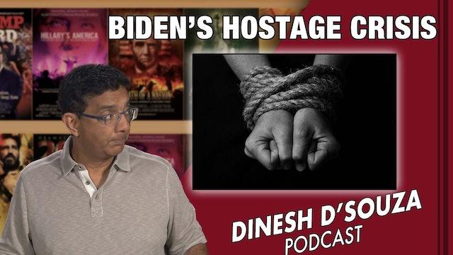 9/13/21 - BIDEN'S HOSTAGE CRISIS - Ep. 173