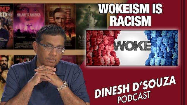 6/22/21 - WOKEISM IS RACISM - Ep. 116