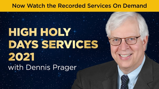 High Holy Days Services 2021 with Dennis Prager