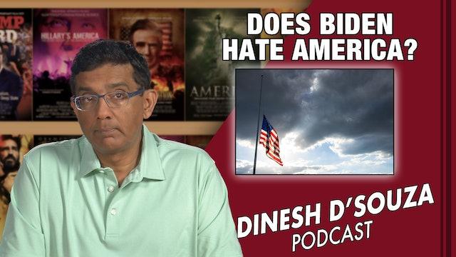 7/20/21 - DOES BIDEN HATE AMERICA? - Ep. 135