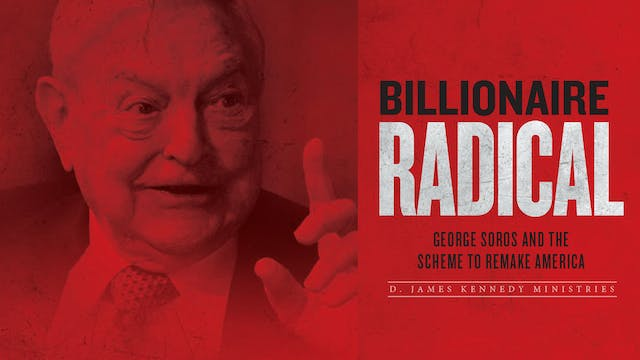 Billionaire Radical: George Soros and the Scheme to Remake America