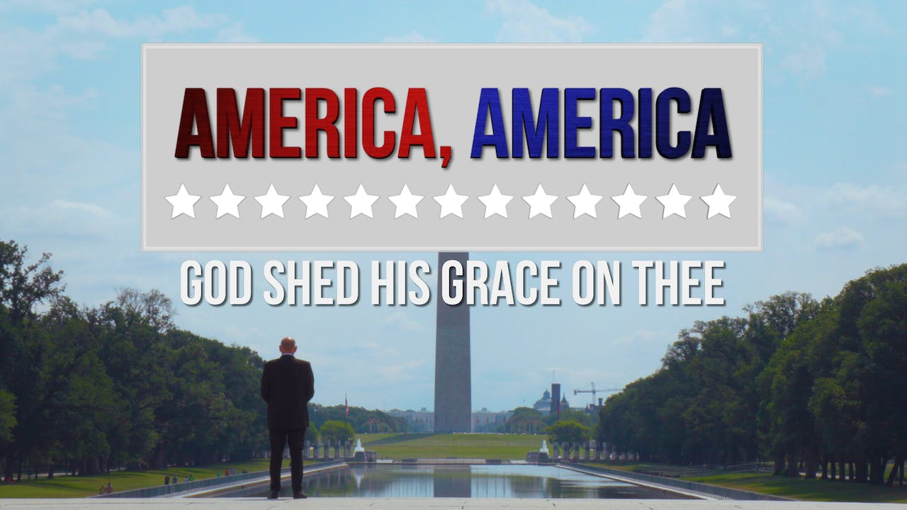 America America: God Shed His Grace on Thee