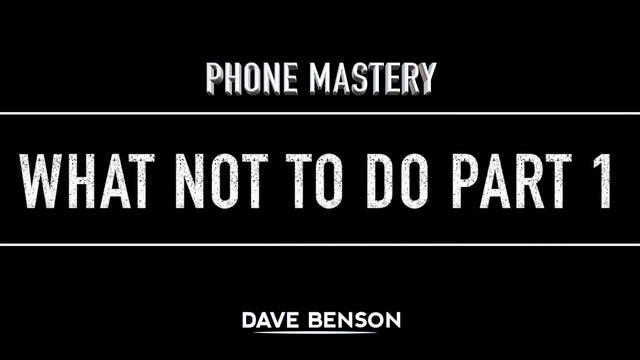 Phone Mastery - What Not To Do Part 1