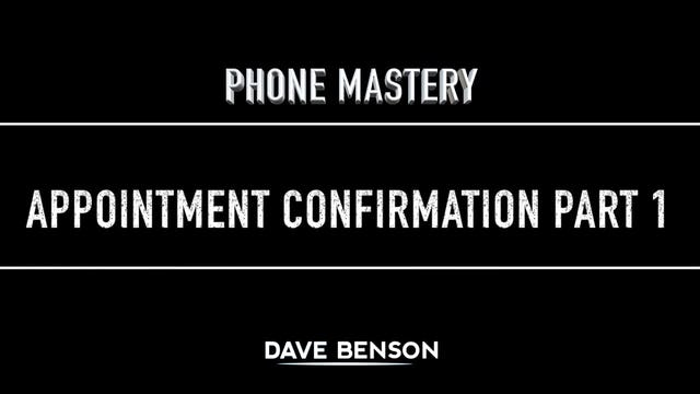 Phone Mastery - Appointment Confirmation Part 1