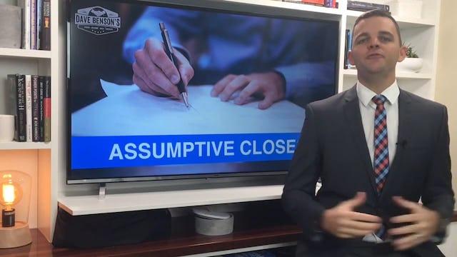 Assumptive Closes