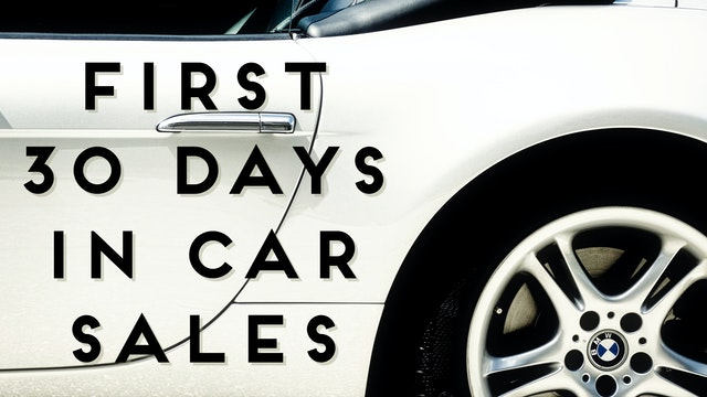 First 30 Days In Car Sales