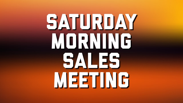 Saturday Morning Sales Meeting