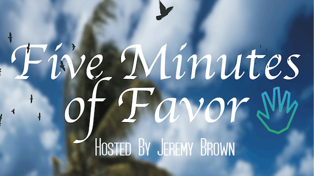 Five Minutes Of Favor