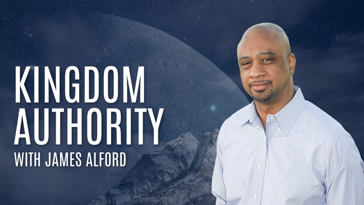 Kingdom Authority with James Alford