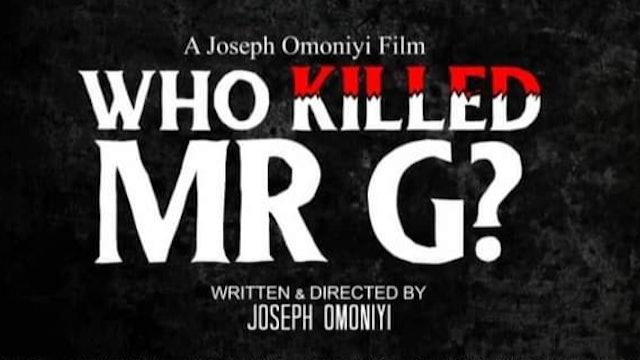 Who Killed Mr. G?