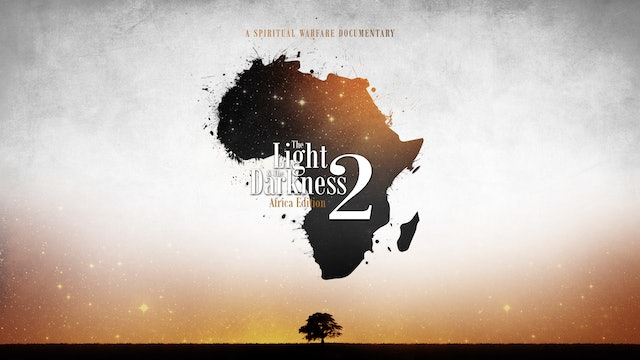 PREVIEW: The LIght & The Darkness 2 : Africa Edition