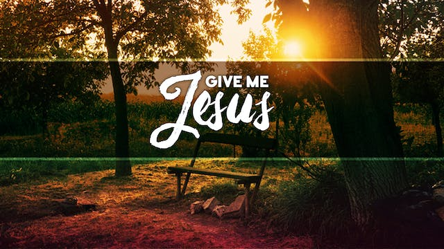 Give Me Jesus Lyrical Video
