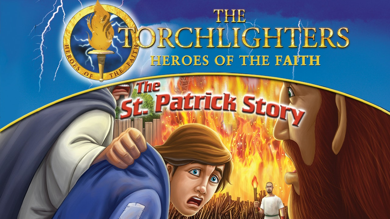 Torchlighters The St. Patrick Story