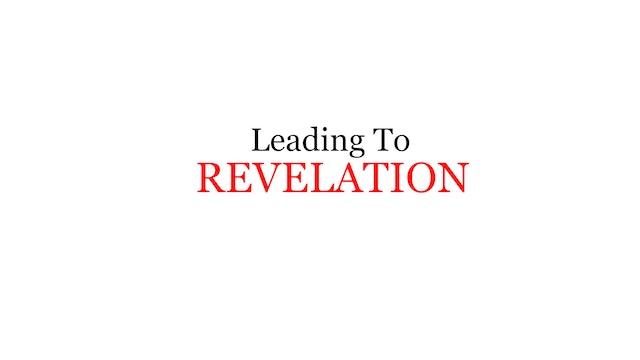 Leading To Revelation