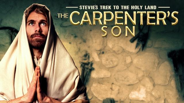 Stevie's Trek To The Holy Land: The Carpenter's Son