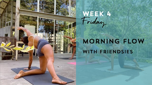 W4: Friday - Morning Flow