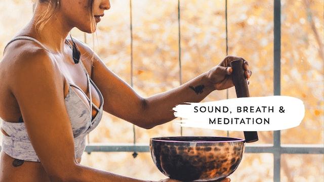 Sound, Breath & Meditation