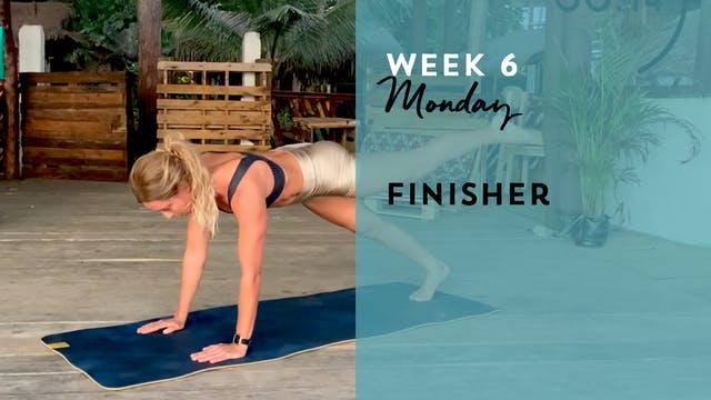 W6: Monday - Finisher