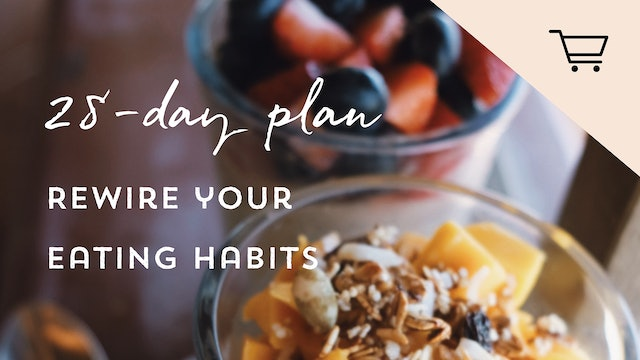 28-Day Rewire Your Eating Habits Program