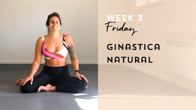 W3: Friday - Ginastica Natural