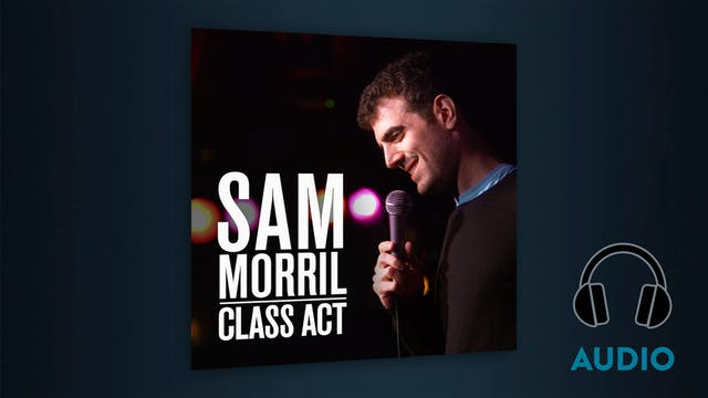 Sam Morril - Class Act