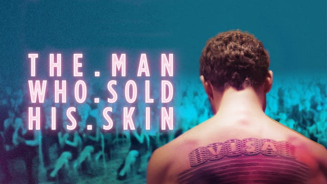 THE MAN WHO SOLD HIS SKIN PSCC