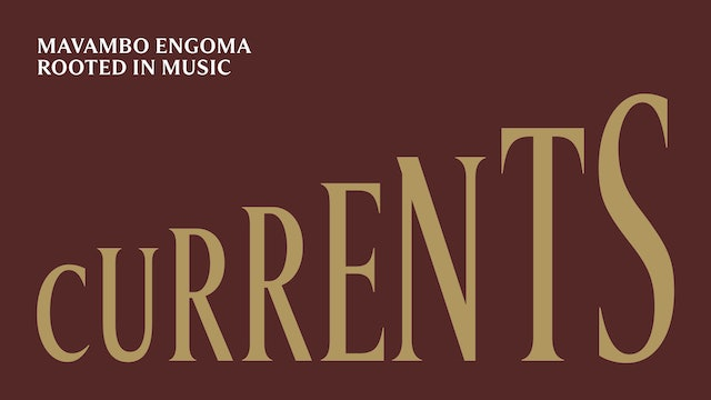 CURRENTS - Mavambo eNgoma, Rooted in Music, Digital Program (Download Only)