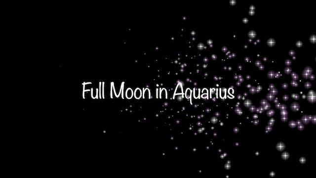 Full Moon in Aqarius 22.08.21