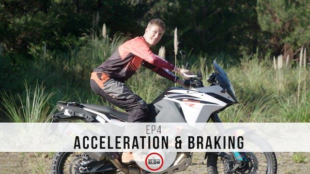 EP4 - Accelerating & Braking