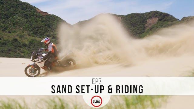 EP7 - Sand Set-Up & Riding