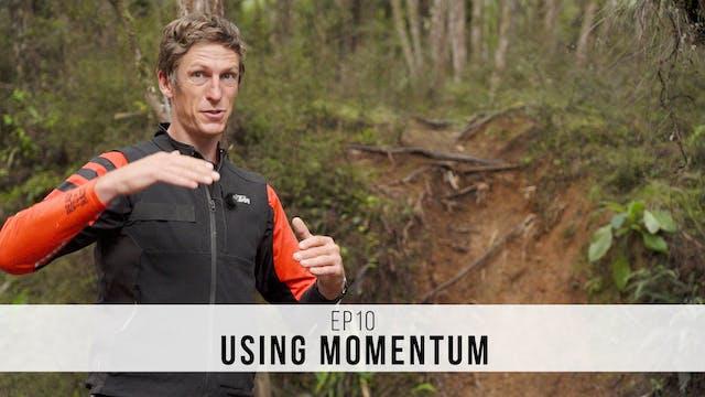 EP10 - Using Momentum