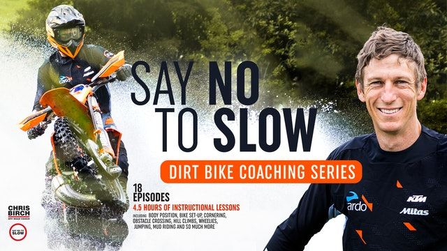 Dirt Bike Coaching - Say No to Slow w. Chris Birch