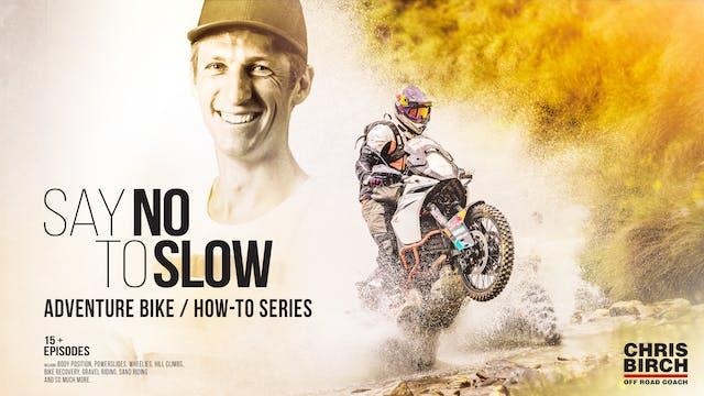 ADV Bike Coaching - Say No to Slow w. Chris Birch
