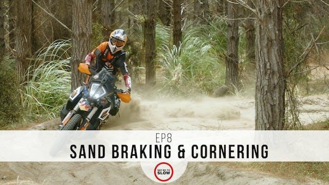 EP8 - Sand Cornering & Braking
