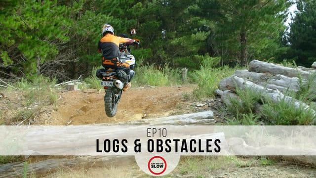 EP10 - Logs & Obstacles