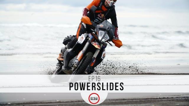 EP16 - Power Slides