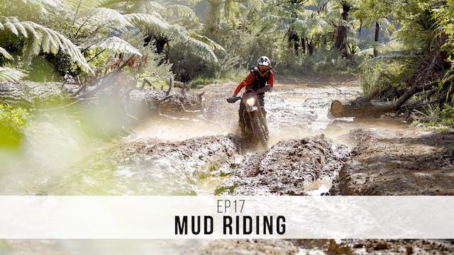 EP17 - Mud Riding