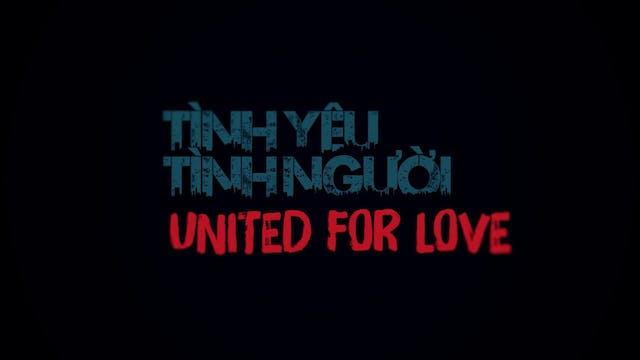 Tình Yêu Tình Người   United For Love...