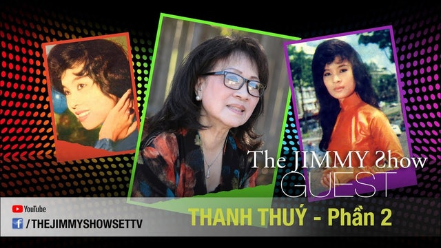 Jimmy Show | Danh ca Thanh Thuý (Phần 2)