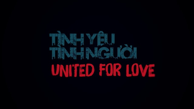 Tình Yêu Tình Người | United For Love - Part 22