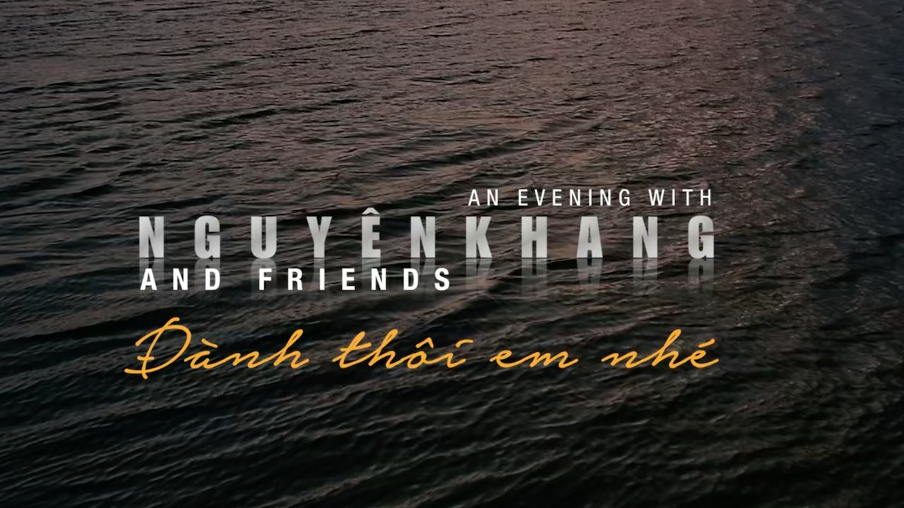 An Evening with Nguyên Khang & Friends (SBTN On Demand)