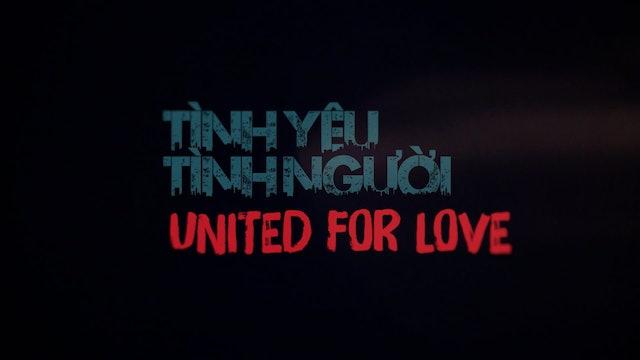 Tình Yêu Tình Người | United For Love - Part 9