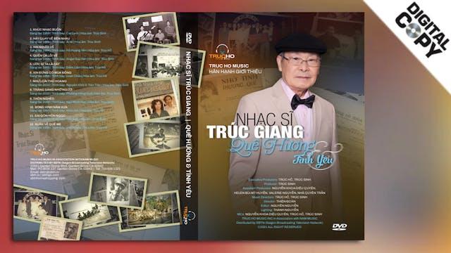 Nhạc sĩ TRÚC GIANG - Quê Hương & Tình Yêu