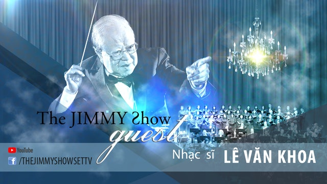 Jimmy Show - Nhạc sĩ Lê Văn Khoa