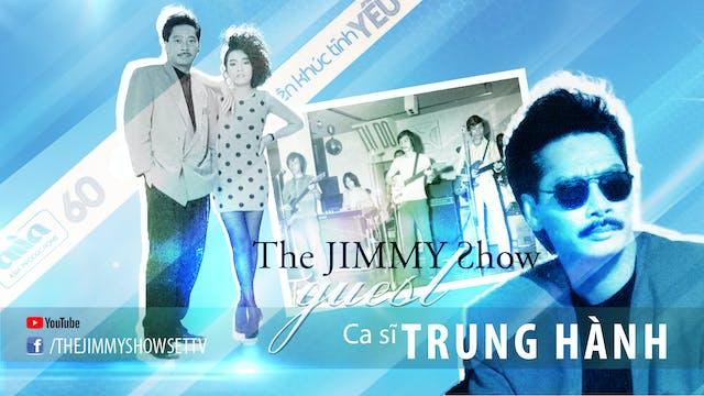 Jimmy Show | Ca sĩ Trung Hành