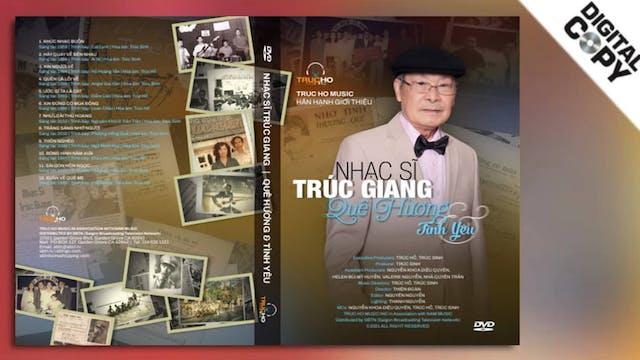 Nhạc sĩ TRÚC GIANG - Quê Hương & Tình Yêu | Digital Edition (Bản gốc)