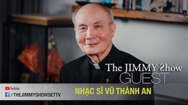 Jimmy Show | Nhạc sĩ Vũ Thành An