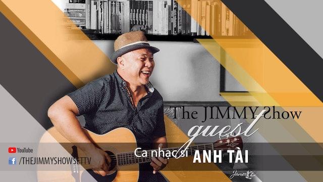 Jimmy Show | Ca nhạc sĩ Anh Tài