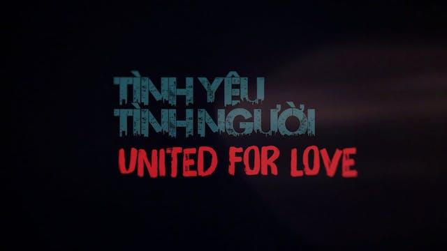 Tình Yêu Tình Người | United For Love...